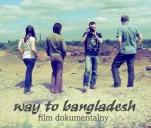 Way to Bangladesh - film o podróży do pierwotnych plemion
