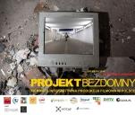 Projekt Bezdomny - pierwszy taki film w Polsce!