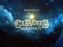 CIRCUS MAXIMUS | reż. Bartek Kulas