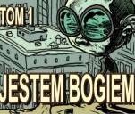 JESTEM BOGIEM tom 1