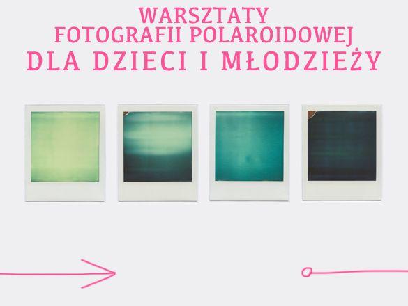 {Warsztaty Fotografii Polaroidowej