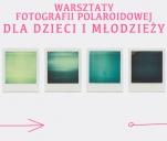 Warsztaty Fotografii Polaroidowej