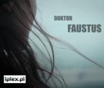 Dr FAUSTUS | nie tylko o tym co na wschodzie...