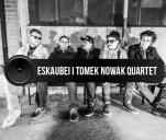 Eskaubei i Tomek Nowak Quartet - nagranie albumu