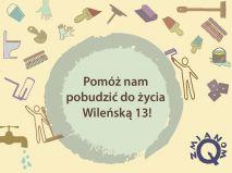 Pobudzić do życia Wileńską 13!