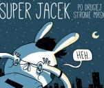 Super Jacek #1 - Po drugiej stronie maski
