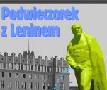 Podwieczorek z Leninem