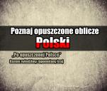 Zwiedzić opuszczoną Polskę