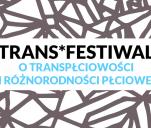 Trans*Festiwal: transpłciowość i różnorodność płciowa