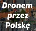 Dronem przez Polskę