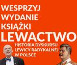 Lewactwo - książka o dyskursie radykalnej lewicy w Polsce