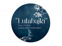 Lulabajki - wydanie płyty z muzyką dla Małych i Dużych