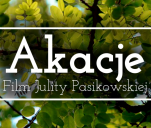 'Akacje' - Film