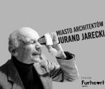 Miasto Architektów: Jurand Jarecki