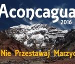 Aconcagua 2016 - Nie Przestawaj Marzyć