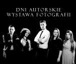 DNI AUTORSKIE - wystawa fotografii