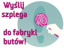 WYŚLIJ SZPIEGA DO FABRYKI- Prześwietl firmy obuwnicze!