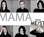 'MAMA' - spektakl