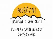 PodRóżni - Festiwal o krok dalej Twierdza Srebrna Góra