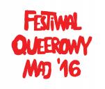 Festiwal Queerowy Maj 2016