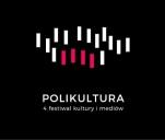 4. festiwal kultury i mediów POLIKULTURA