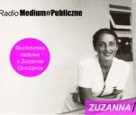 'Zuzanna' Słuchowisko radiowe Fundacji Medium#Publiczne