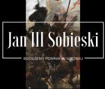 BUDUJEMY POMNIK KRÓLA JANA III SOBIESKIEGO W WIEDNIU