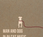 Man & Dog Play Cat Music