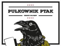 'Pułkownik Ptak' rozwija skrzydła! polski kickstarter
