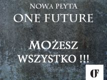 Nagrajmy razem płytę One Future - Możesz Wszystko !!! polskie indiegogo