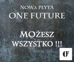 Nagrajmy razem płytę One Future - Możesz Wszystko !!!