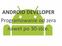 ANDROID DEVELOPER – Programowanie od zera nawet po 30.