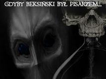 Gdyby Beksiński był pisarzem...