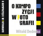 Wydanie książki W. Dederki O kompozycji w fotografii