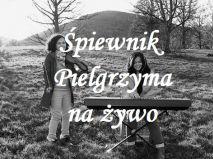 Śpiewnik Pielgrzyma na żywo
