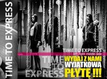 Wydaj z nami wyjątkową płytę zespołu TIME TO EXPRESS