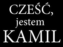 'Cześć, jestem Kamil' - krótkometrażowy film fabularny