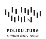 Festiwal Polikultura vol. 5 'O dążeniach niepokornych'