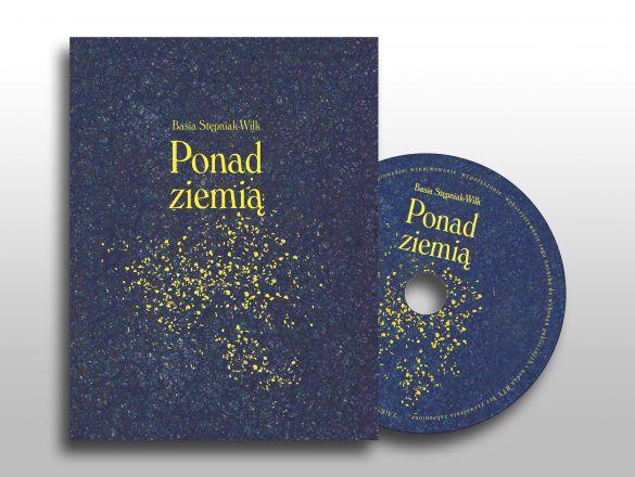{Ponad ziemią - Basia Stępniak-Wilk - tomik poezji z CD