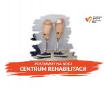 Postawmy na nogi Centrum Rehabilitacji