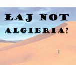 Łaj not Algieria?