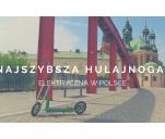Najszybsza Hulajnoga elektryczna w Polsce!