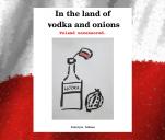 Wydanie książki 'In the land of vodka and onions.'