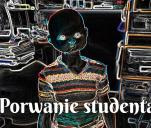 'Porwanie studenta' - projekt zbiorowej wyobraźni