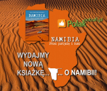 """""""NAMIBIA. Przez pustynię i busz"""" - nowa książka!"""