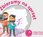 Polska Płyta / Polska Muzyka - zbieramy na sprzęt