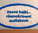 Znane bajki... równościowo! - audiobook