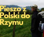 Pieszo z Polski do Rzymu