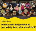 Pomóż nam zorganizować warsztaty teatralne dla dzieci!