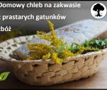 Domowy chleb na zakwasie z prastarych gatunków zbóż